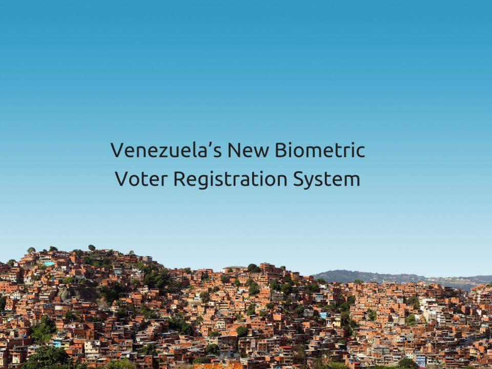 Venezuela's New Biometric Voter Registration System
