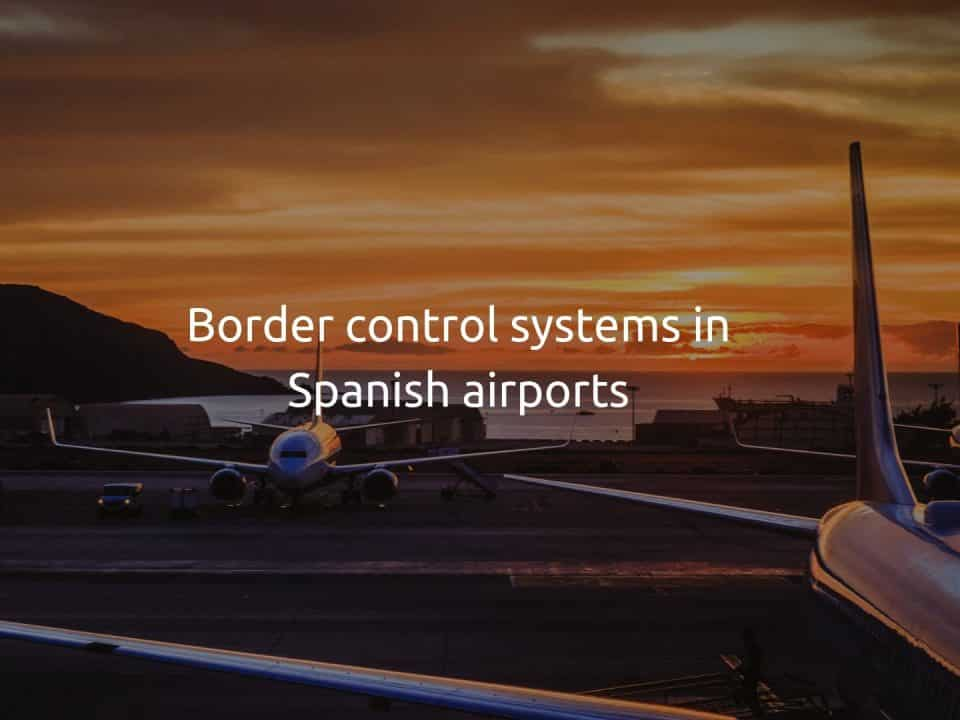 Border control systems in Spanish airports