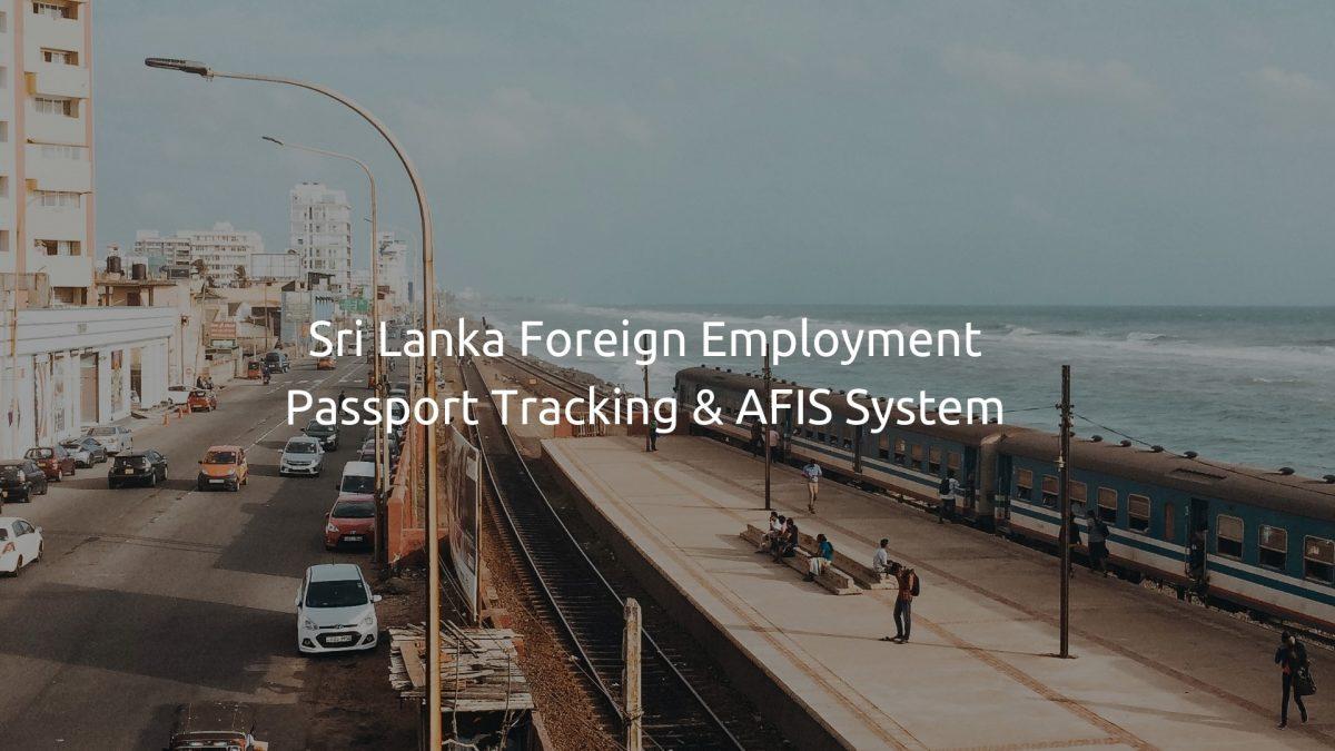 Sri Lanka Foreign Employment Passport Tracking & AFIS System